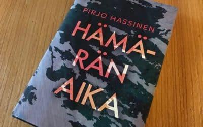 Arvioni Pirjo Hassisen Hämärän aika -romaanista